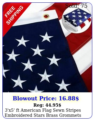 'x' ft american flag sewn stripes embroidered stars brass grommets usa us u