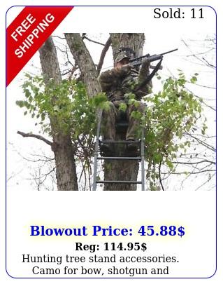 hunting tree stand accessories camo bow shotgun muzzleloader huntin