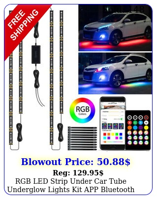 rgb led strip under car tube underglow lights kit  app bluetooth remote contro