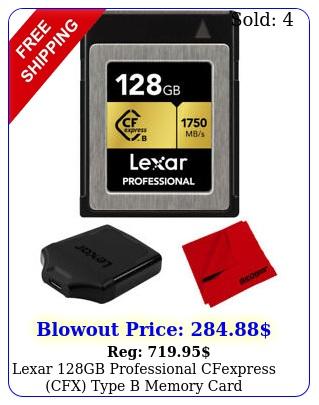 lexar gb professional cfexpress cfx type b memory card  accessories bundl
