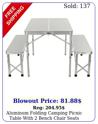 aluminum folding camping picnic table with bench chair seats portable se