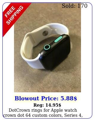 dotcrown rings apple watch crown dot custom colors series  s