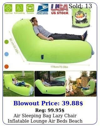 air sleeping bag lazy chair inflatable lounge air beds beach sofa water float u