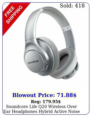soundcore life q wireless over ear headphones hybrid active noise cancellin