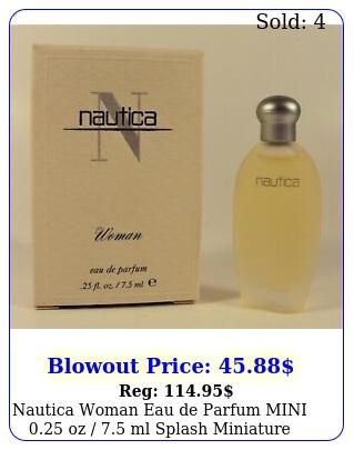 nautica woman eau de parfum mini oz  ml splash miniature i
