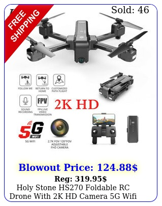 holy stone hs foldable rc drone with k hd camera g wifi gps fpv quadcopte