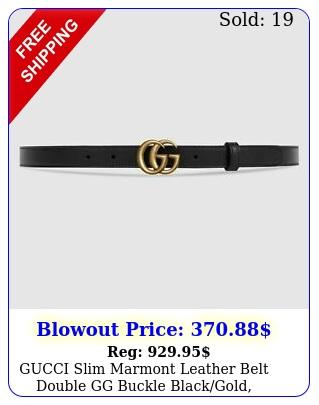 gucci slim marmont leather belt double gg buckle blackgold authenti