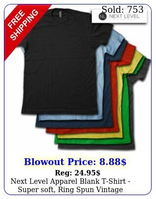 next level apparel blank tshirt super soft ring spun vintage weight te