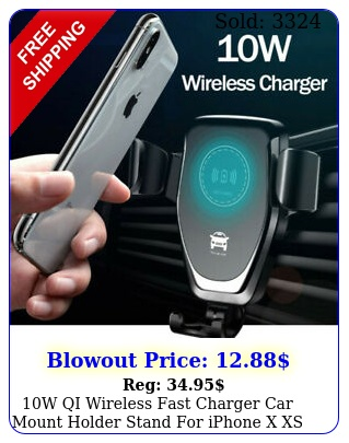 w qi wireless fast charger car mount holder stand iphone x xs samsung