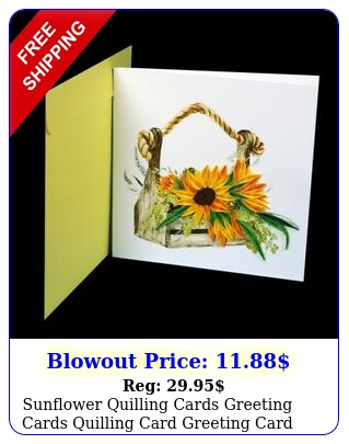 sunflowerquilling cards greeting cards quilling card greeting card quilled car