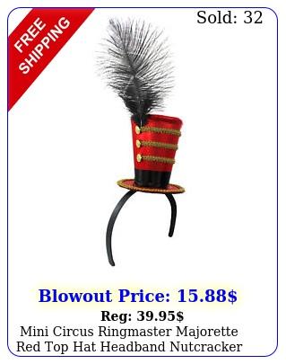mini circus ringmaster majorette red top hat headband nutcracker costume ca