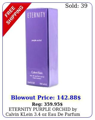 eternity purple orchid by calvin klein oz eau de parfum spray wome