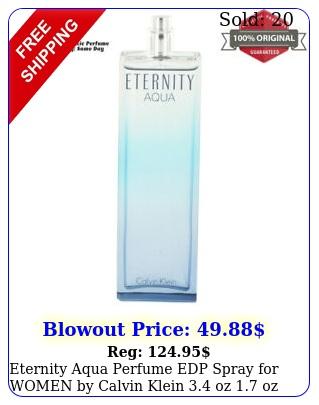 eternity aqua perfume edp spray women by calvin klein oz oz o