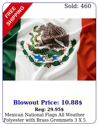 mexican national flags all weather polyester with brass grommets x f
