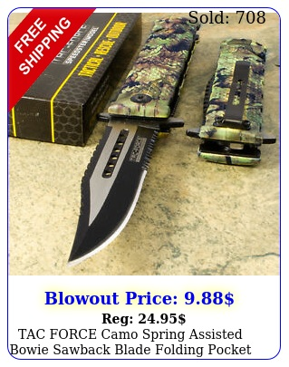 tac force camo spring assisted bowie sawback blade folding pocket knife tfj