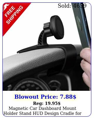magnetic car dashboard mount holder stand hud design cradle cell phone gp