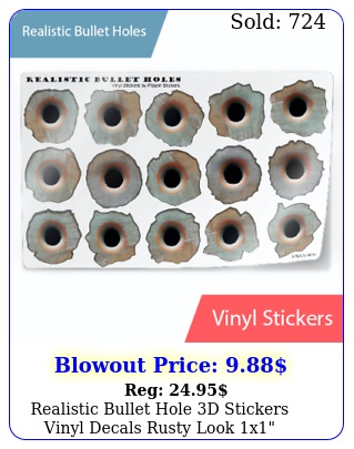 realistic bullet hole d stickers vinyl decals rusty look