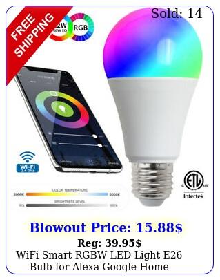 wifi smart rgbw led light e bulb alexa google home dimmable app contro