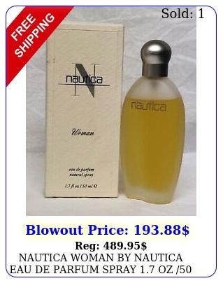 nautica woman by nautica eau de parfum spray oz ml women in bo