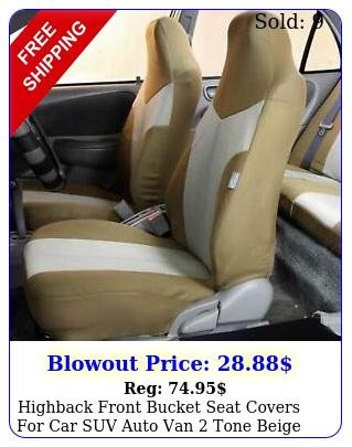 highback front bucket seat covers car suv auto van tone beig