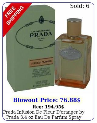 prada infusion de fleur d'oranger by prada oz eau de parfum spray wome