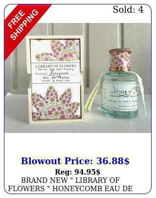 brand library of flowers honeycomb eau de parfum by margot elen