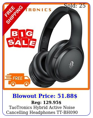 taotronics hybrid active noise cancelling headphones ttb