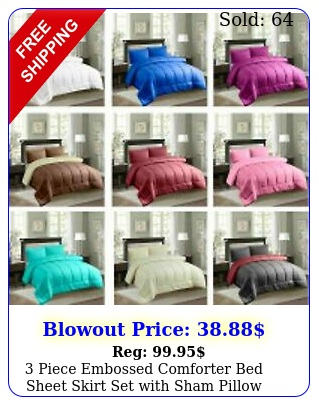 piece embossed comforter bed sheet skirt set with sham pillow case in all siz