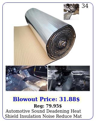 automotive sound deadening heat shield insulation noise reduce mat