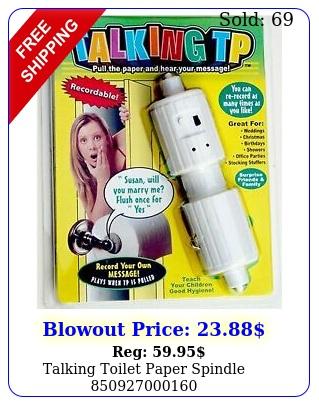 talking toilet paper spindl