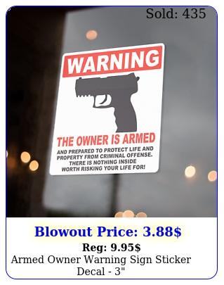armed owner warning sign sticker decal  nd amendment gun firear