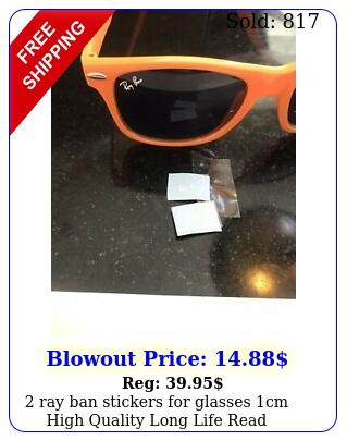 ray ban stickers glasses cm high quality long life read descriptio