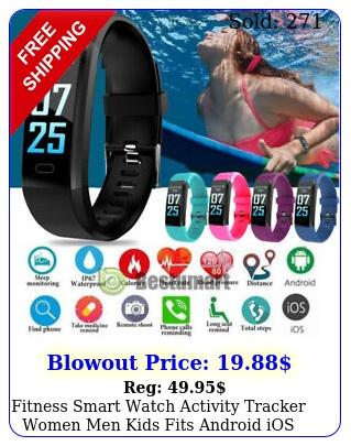 fitness smart watch activity tracker women men kids fits android ios heart rat