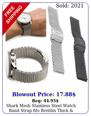 shark mesh stainless steel watch band strap fits breitlin thick heavy m