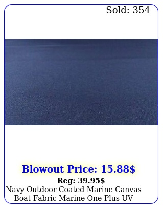 navy outdoor coated marine canvas boat fabric marine one plus uv dwr