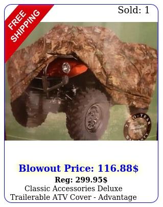 classic accessories deluxe trailerable atv cover advantage timber camouflag