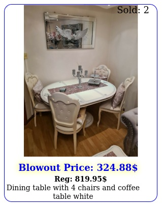 dining table with chairs coffee table whit
