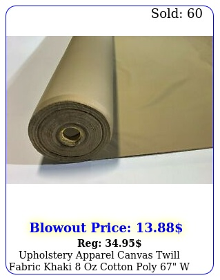 upholstery apparel canvas twill fabric khaki oz cotton poly w by the yar