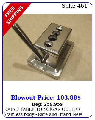 quad table top cigar cutter stainless bodyrare brand in bo