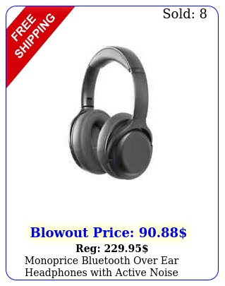 monoprice bluetooth over ear headphones with active noise cancelling an