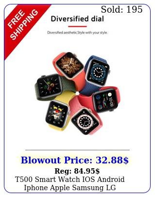 t smart watch ios android iphone apple samsung lg smartwatch men kids watc