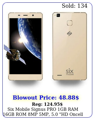 six mobile signus pro gb ram gb rom mp  mp hd oncell with metal bod