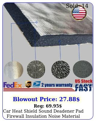 car heat shield sound deadener pad firewall insulation noise material mat