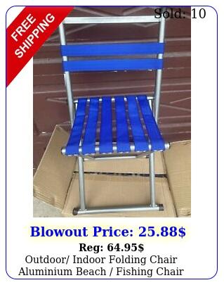 outdoor indoor folding chair aluminium beach fishing chair portabl