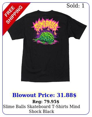 slime balls skateboard tshirts mind shock blac