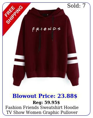 fashion friends sweatshirt hoodie tv show women graphic pullover hooded top