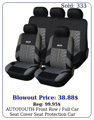 autoyouth front row full car seat cover seat protection car accessorie