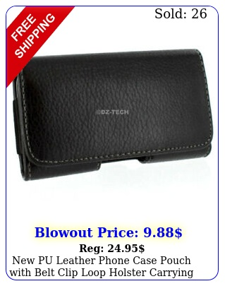 pu leather phone case pouch with belt clip loop holster carrying cove