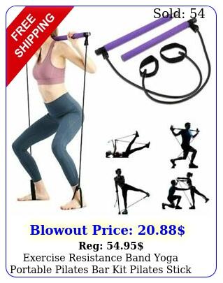 exercise resistance band yoga portable pilates bar kit pilates stick muscl