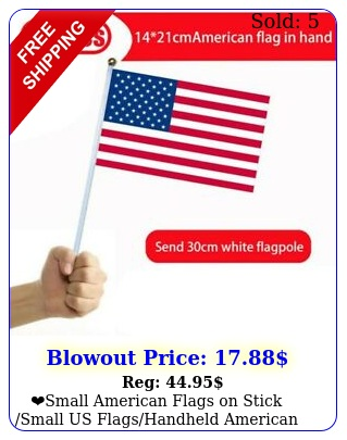 small american flags on stick small us flagshandheld american pc flag sig